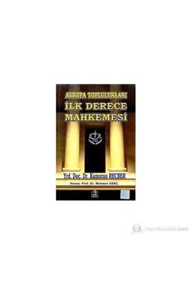 Avrupa Toplulukları İlk Derece Mahkemesi-Kamuran Reçber