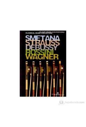 Smetana, Strauss, Debussy, Rossini, Wagner Klasik Müzik Koleksiyonu (Special Edition)-Derleme