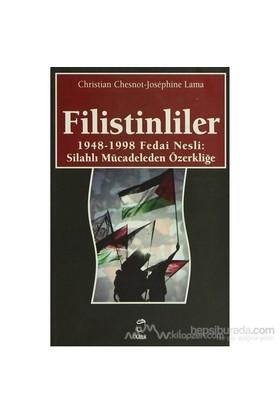 Filistinliler 1948-1998 Fedai Nesli: Silahlı Mücadeleden Özerkliğe-Josephine Lama