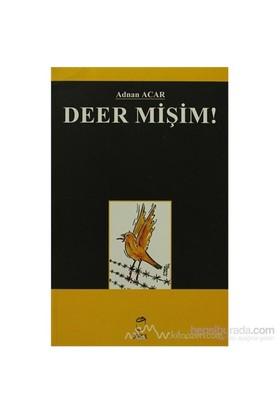 Deer Mişim!-Adnan Acar