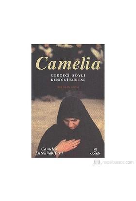 Camelia - (Gerçeği Söyle Kendini Kurtar - Bir İran Anısı)-Camelia Entekhabifard