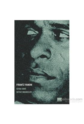 Siyah Deri Beyaz Maskeler-Frantz Fanon