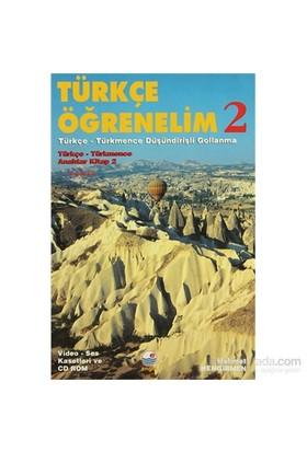 Türkçe Öğrenelim 2: Türkçe - Türkmence - Türkçe - Türkmence Düşündirişli Gollanma