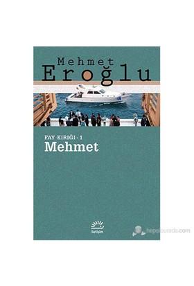Fay Kırığı 1 - Mehmet-Mehmet Eroğlu