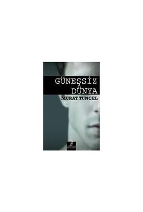 Güneşsiz Dünya-Murat Tuncel