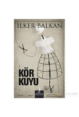 Kör Kuyu-İlker Balkan
