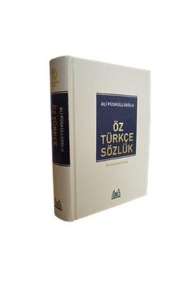Öz Türkçe Sözlük - Ali Püsküllüoğlu