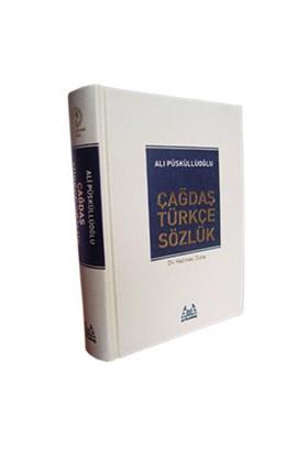 Çağdaş Türkçe Sözlük-Ali Püsküllüoğlu