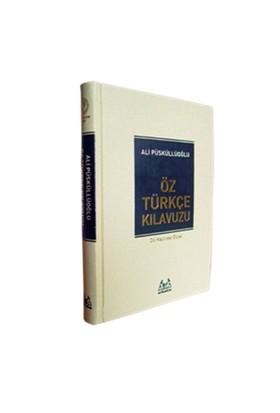 Öz Türkçe Kılavuzu - Ali Püsküllüoğlu