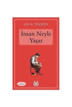 İnsan Neyle Yaşar - Lev Nikolayeviç Tolstoy