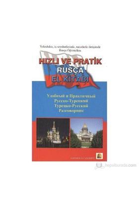 Hızlı ve Pratik Rusça El Kitabı (Yolculukta, İş Seyahatlerinde, Turistlerle iletişimde Rusça Öğrenir