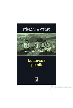 Kusursuz Piknik-Cihan Aktaş