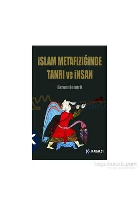 İslam Metafiziğinde Tanrı Ve İnsan