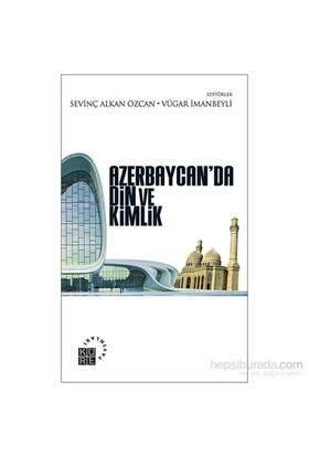 Azerbaycan'Da Din Ve Kimlik-Vügar İmanbeyli