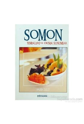 Somon Yemekleri Ve Örnek Sunumlar (Ciltli)-Fahir Telli