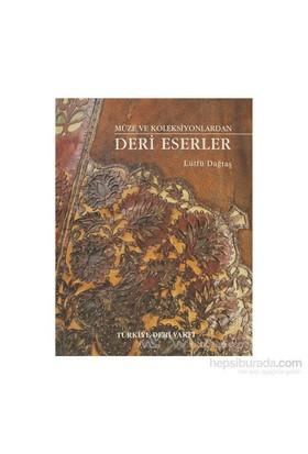 Müze Ve Koleksiyonlardan Deri Eserler-Lütfü Dağtaş