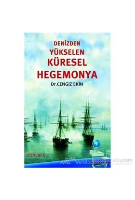 Denizden Yükselen Küresel Hegemonya-Cengiz Ekin