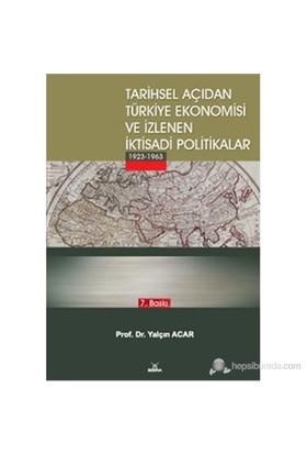 Tarihsel Açıdan Türkiye Ekonomisi Ve İzlenen İktisadi Politikalar-Yalçın Acar