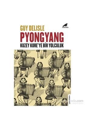 Pyongyang: Kuzey Kore'Ye Bir Yolculuk - Guy Delisle