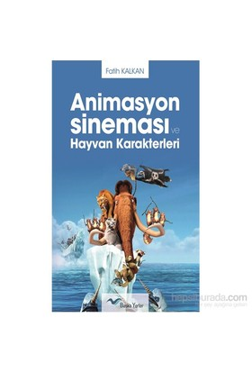 Animasyon Sineması Ve Hayvan Karakterleri-Fatih Kalkan