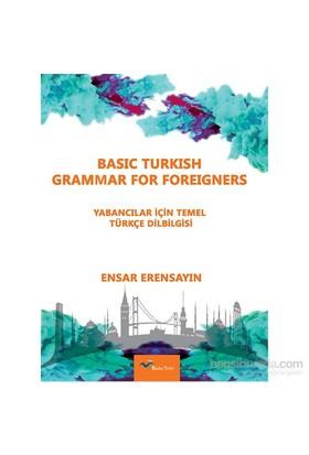 Yabancılar İçin Türkçe Temel Dilbilgisi-Muhammed Ensar Erensayın