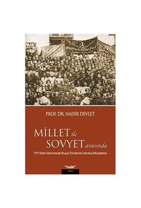 Millet ile Sovyet Arasında - Nadir Devlet
