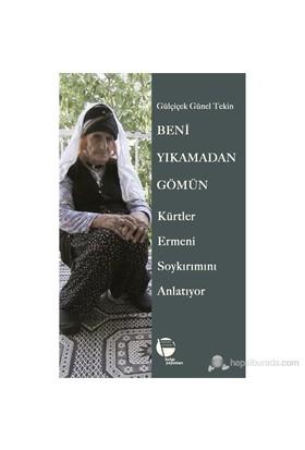 Beni Yıkamadan Gömün Kürtler Ermeni Soykırımını Anlatıyor