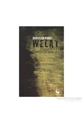 Welat - Diclenin Ahı-Abdullah Kanat