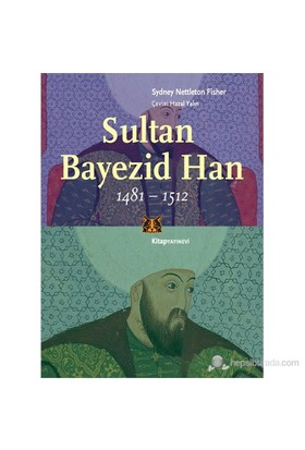 Sultan Bayezid Han 1481 - 1512-Sydney Nettleton Fisher