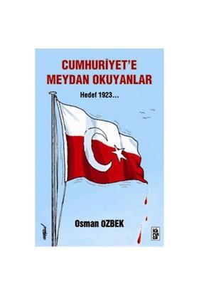 Cumhuriyet'e Meydan Okuyanlar – Hedef 1923…