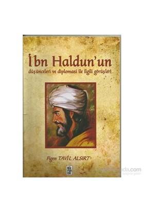 İbn Haldun un Düşünceleri Ve Diplomasi İle İlgili Görüşleri