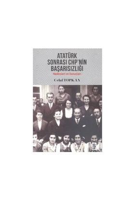 Atatürk Sonrası Chp'Nin Başarısızlığı-Celal Topkan