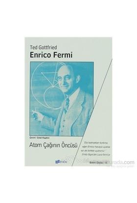 Enrico Fermi Atom Çağının Öncüsü-Ted Gottfried