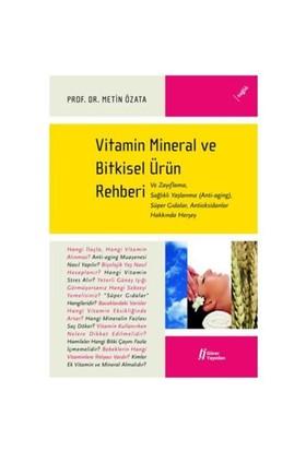 Vitamin Mineral & Bitkisel Ürün Rehberi-Metin Özata