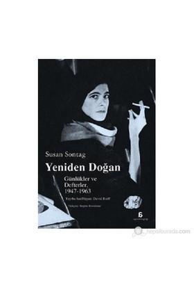 Yeniden Doğan - (Günlükler Ve Defterler 1947 - 1963)-Susan Sontag