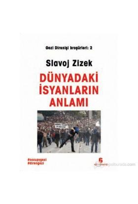 Dünyadaki İsyanların Anlamı-Slavoj Zizek