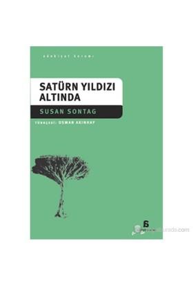 Satürn Yıldızı Altında-Susan Sontag