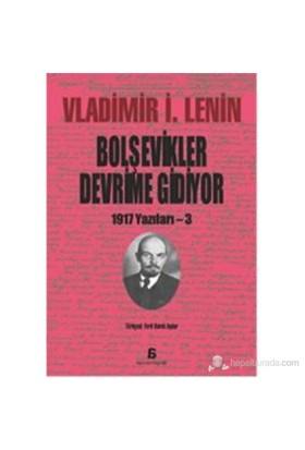 Bolşevikler Devrime Gidiyor - 1917 Yazılar 3-Vladimir İlyiç Lenin