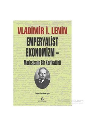 Emperyalist Ekonomizm – Marksizmin Bir Karikatürü-Vladimir İlyiç Lenin