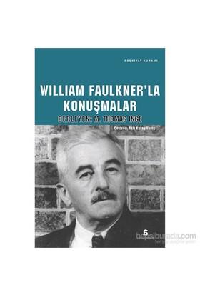 William Faulkner'La Konuşmalar-M. Thomas İnge
