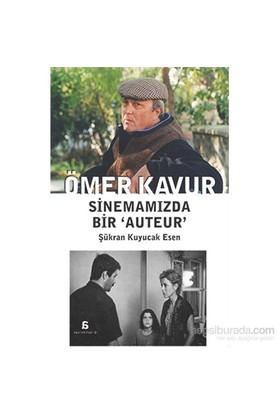 Ömer Kavur – Sinemamizda Bir 'Auteur'-Şükran Kuyucak Esen