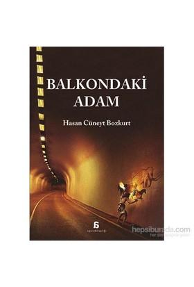 Balkondaki Adam - Hasan Cüneyt Bozkurt
