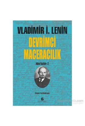 Devrimci Maceracılık-Vladimir İlyiç Lenin