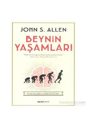 Beynin Yaşamları - İnsan Beyninin Ve Zihninin Evrimi - John S. Allen