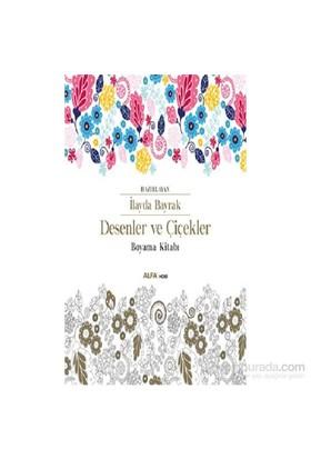 Desenler Ve çiçekler Boyama Kitabı Ilayda Bayrak Fiyatı