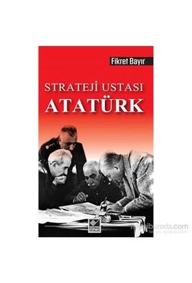 Strateji Ustası Atatürk-Fikret Bayır