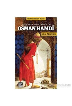 Çağdaş Sanatımızda Son Osmanlı - Osman Hamdi-Kaya Özsezgin