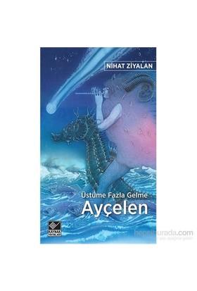 Üstüme Fazla Gelme Ayçelen-Nihat Ziyalan