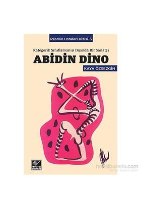 Abidin Dino Kategorik Sınıflamanın Dışında Bir Sanatçı-Kaya Özsezgin