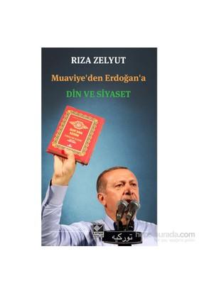 Muaviye'Den Erdoğan'A Din Ve Siyaset - Rıza Zelyut